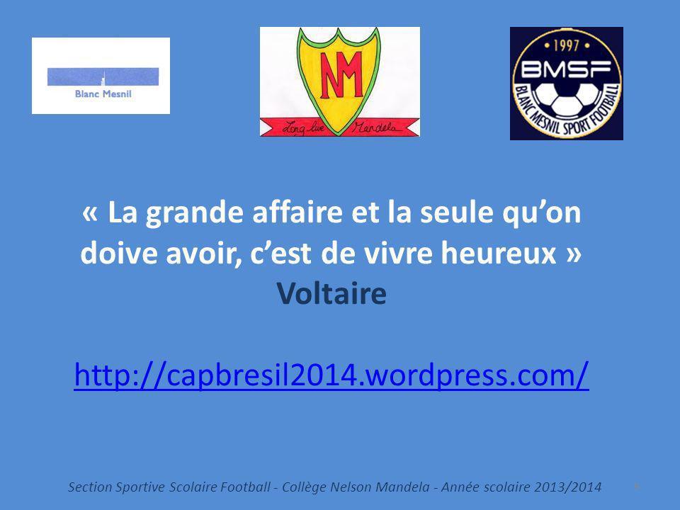 « La grande affaire et la seule quon doive avoir, cest de vivre heureux » Voltaire http://capbresil2014.wordpress.com/ http://capbresil2014.wordpress.