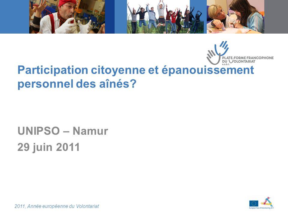 2011, Année européenne du Volontariat Participation citoyenne et épanouissement personnel des aînés.