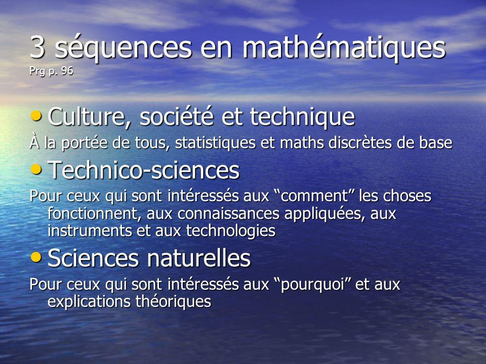 3 séquences en mathématiques Prg p. 96 Culture, société et technique Culture, société et technique À la portée de tous, statistiques et maths discrète