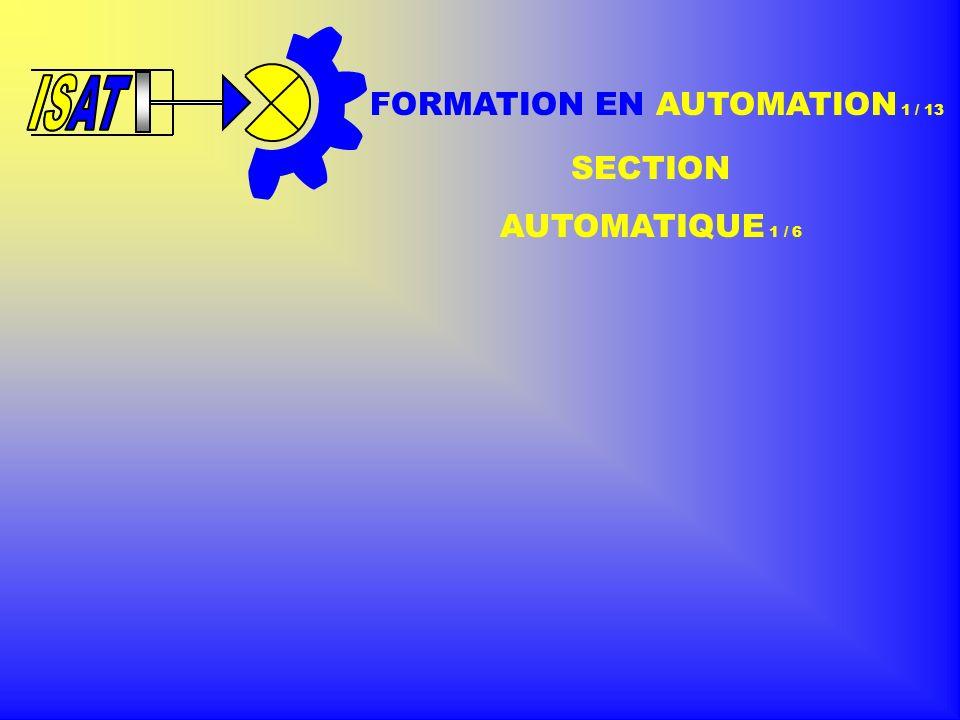 FORMATION EN AUTOMATION 1 / 13 SECTION AUTOMATIQUE 1 / 6