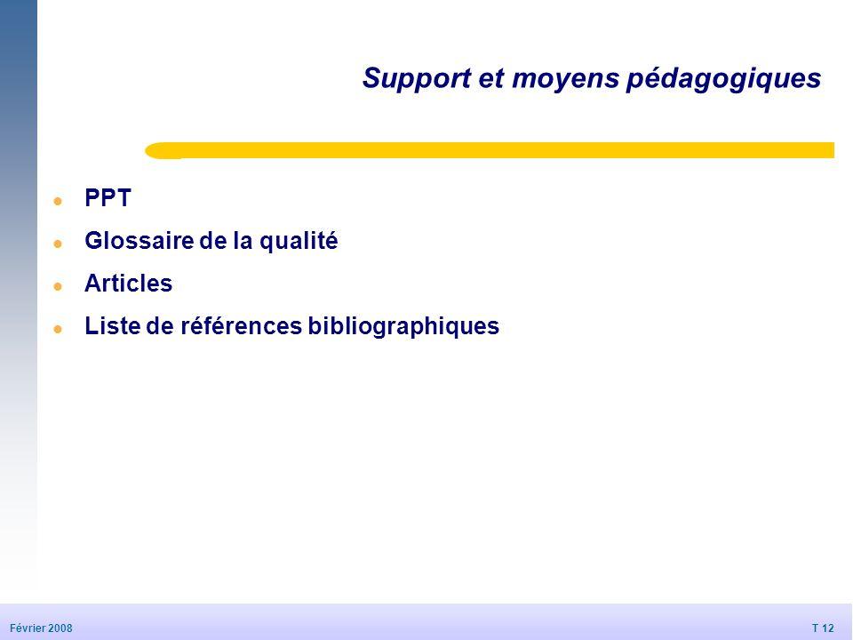 T 12 20/09/2006 T 12 Février 2008 © Dédale 2007 Support et moyens pédagogiques l PPT l Glossaire de la qualité l Articles l Liste de références biblio