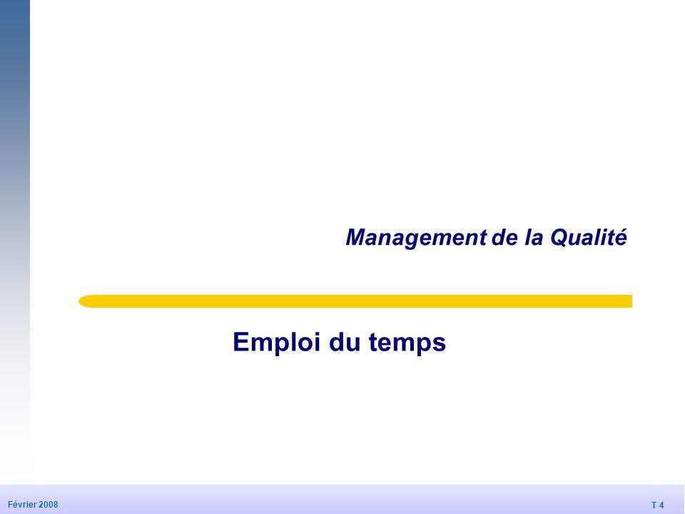 T 4 Février 2008 Management de la Qualité Emploi du temps