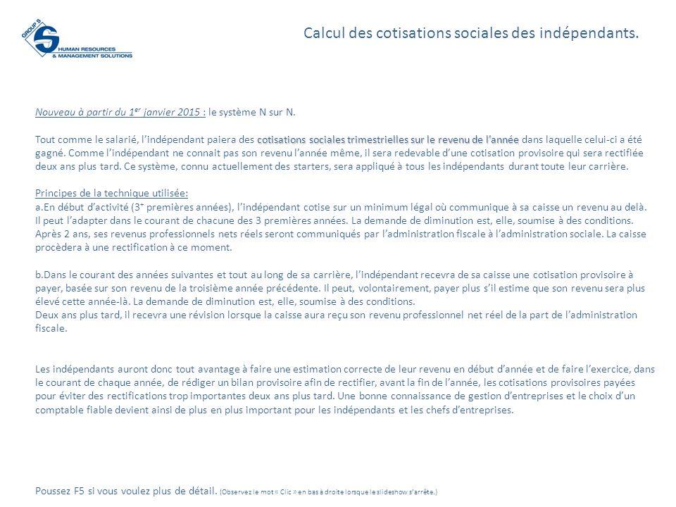 Révision 2020 Cotisations provisoires Cotisations provisoires chaque trimestre : Exigibles sur base du minimum légal de la catégorie Lindépendant peut payer sur un revenu supérieur au minimum légal.