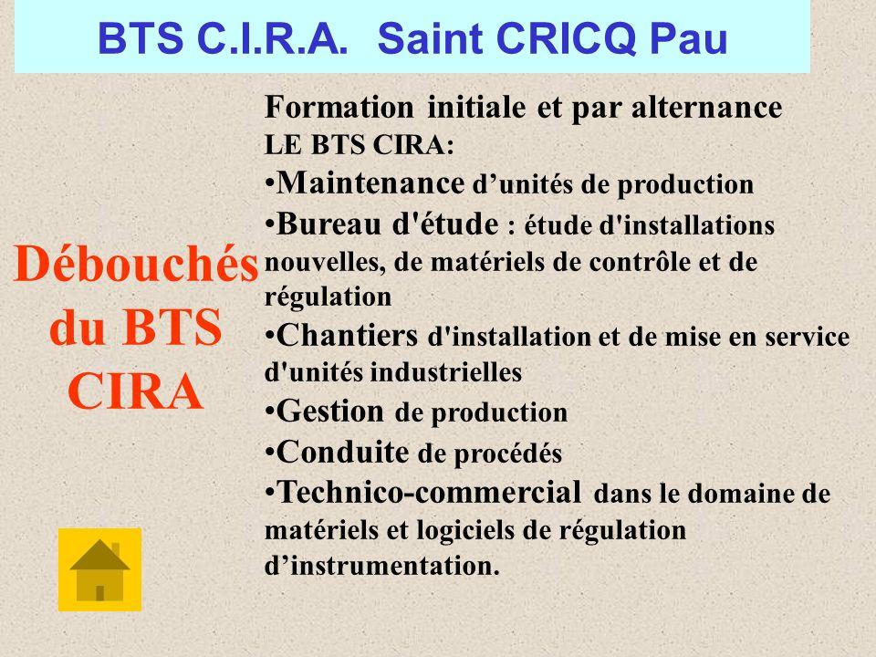 Formation initiale et par alternance LE BTS CIRA: Maintenance dunités de production Bureau d'étude : étude d'installations nouvelles, de matériels de