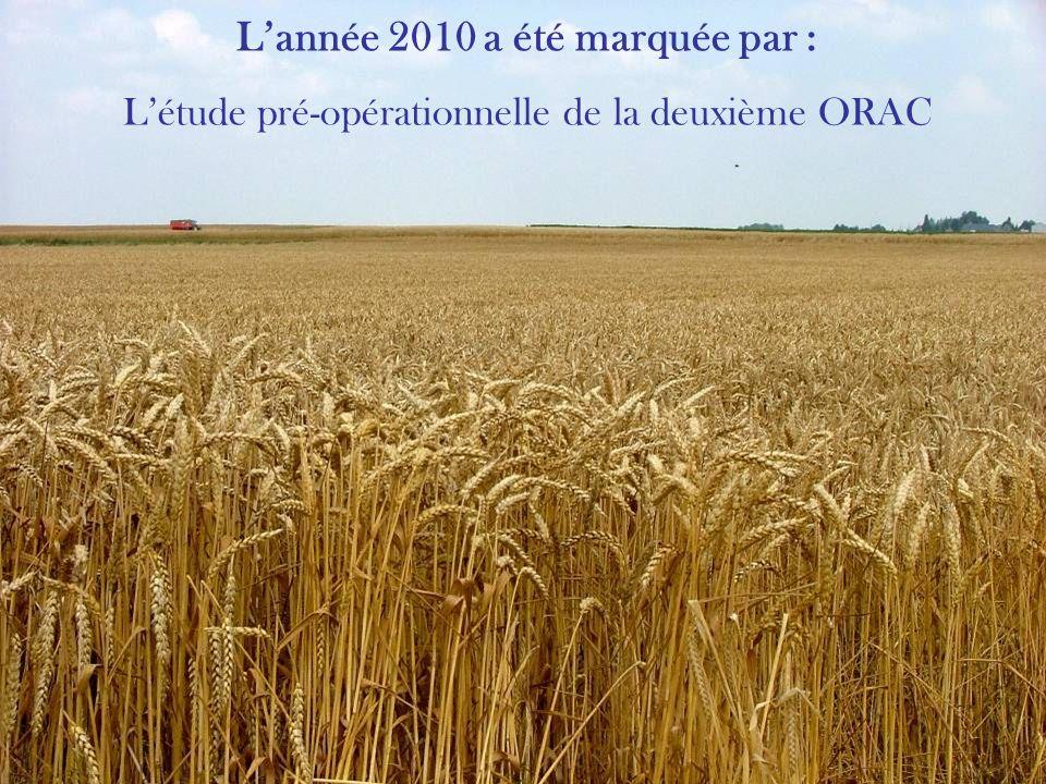 Lannée 2010 a été marquée par : Létude pré-opérationnelle de la deuxième ORAC