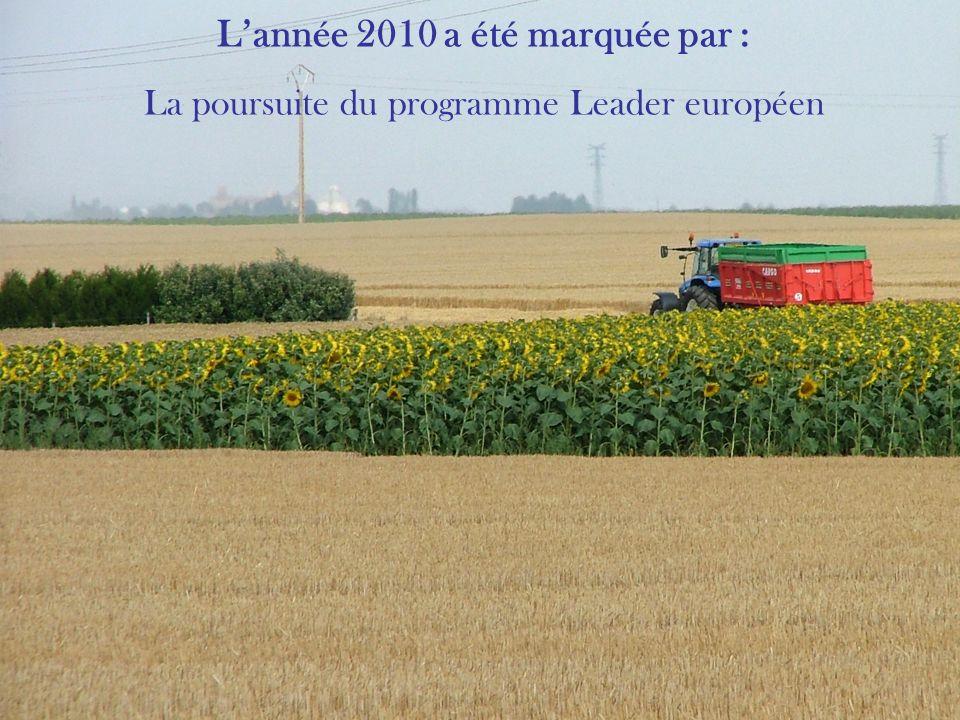 Lannée 2010 a été marquée par : La poursuite du programme Leader européen