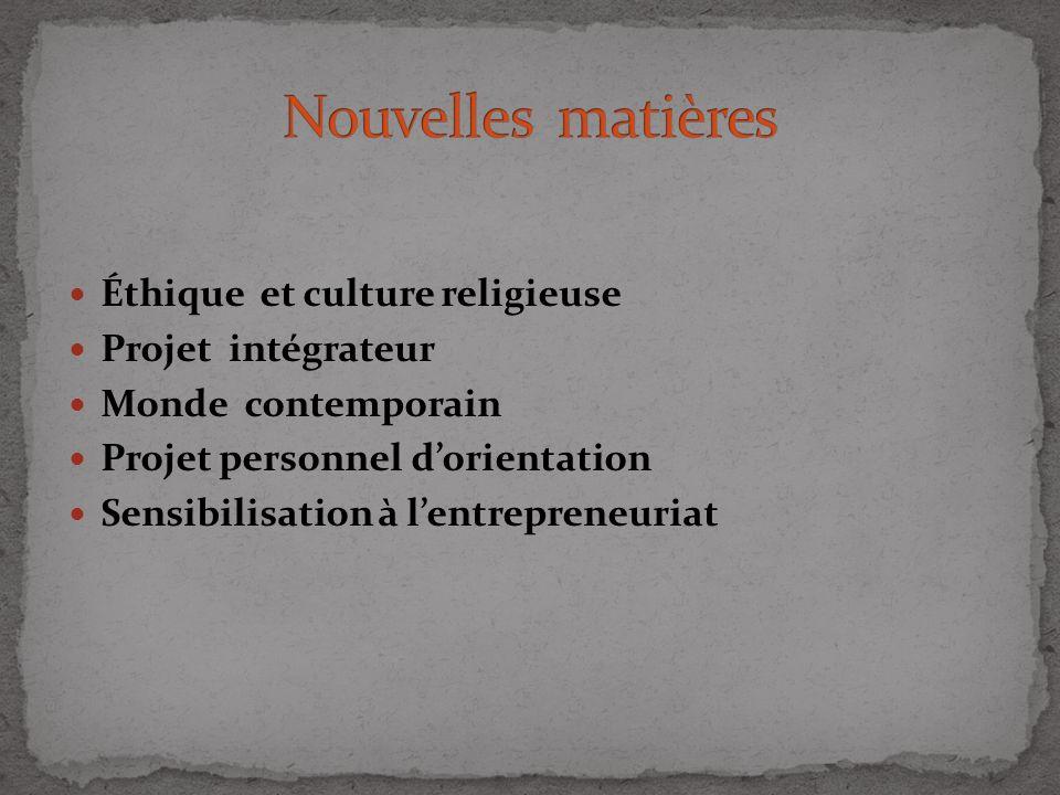 Éthique et culture religieuse Projet intégrateur Monde contemporain Projet personnel dorientation Sensibilisation à lentrepreneuriat