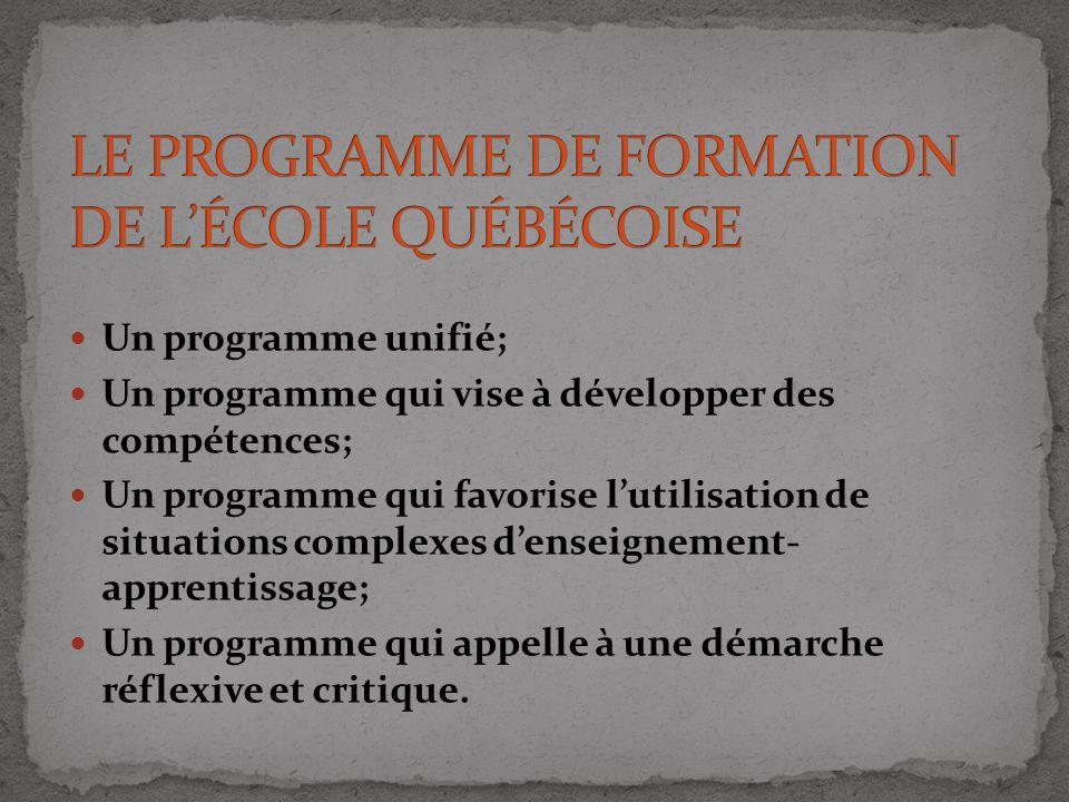 Un programme unifié; Un programme qui vise à développer des compétences; Un programme qui favorise lutilisation de situations complexes denseignement-