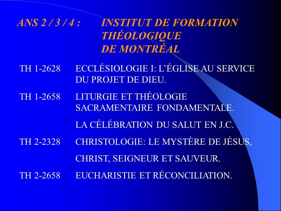 ANS 2 / 3 / 4 :INSTITUT DE FORMATION THÉOLOGIQUE DE MONTRÉAL TH 5-2658BAPTÊME, CONFIRMATION ET ONCTION DES MALADES.