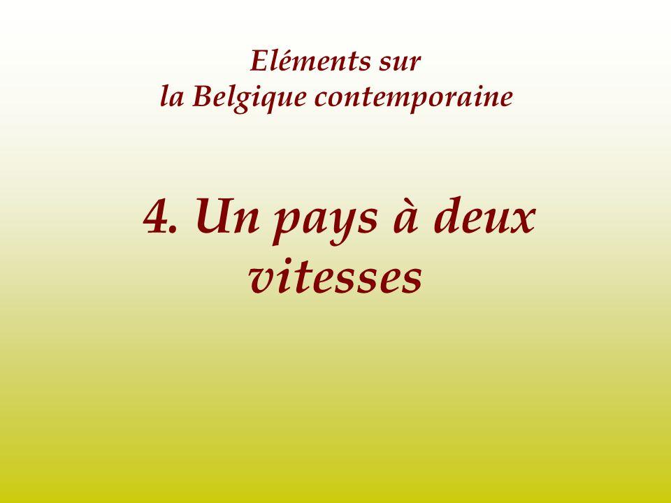Eléments sur la Belgique contemporaine 4. Un pays à deux vitesses