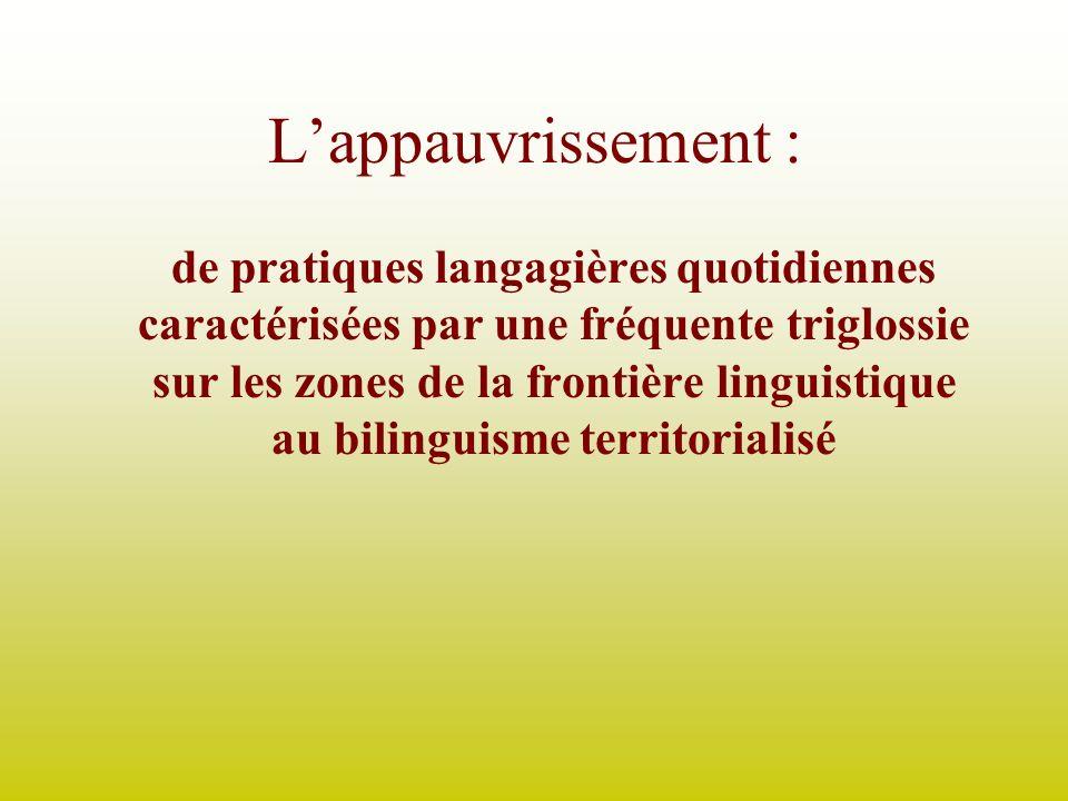Lappauvrissement : de pratiques langagières quotidiennes caractérisées par une fréquente triglossie sur les zones de la frontière linguistique au bili