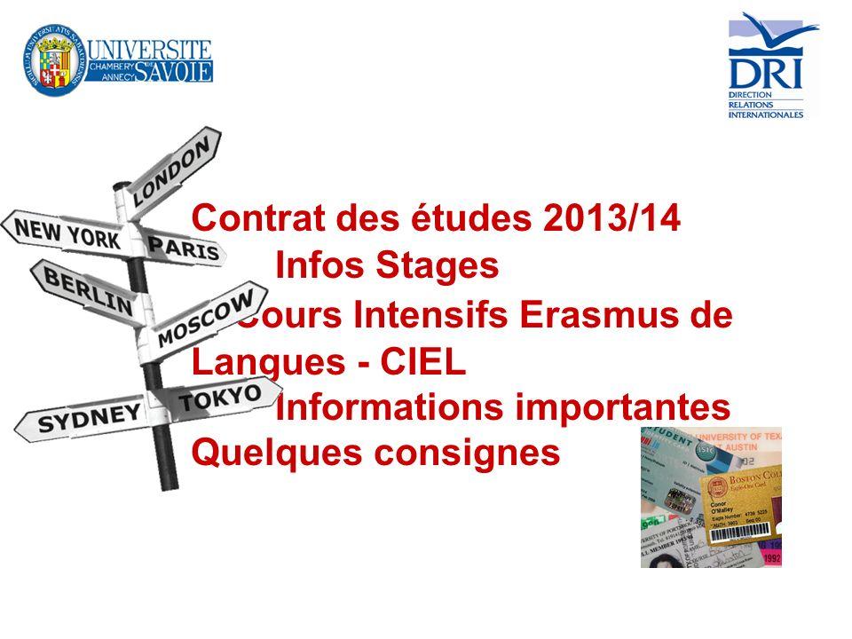 Contrat des études 2013/14 Infos Stages Cours Intensifs Erasmus de Langues - CIEL Informations importantes Quelques consignes