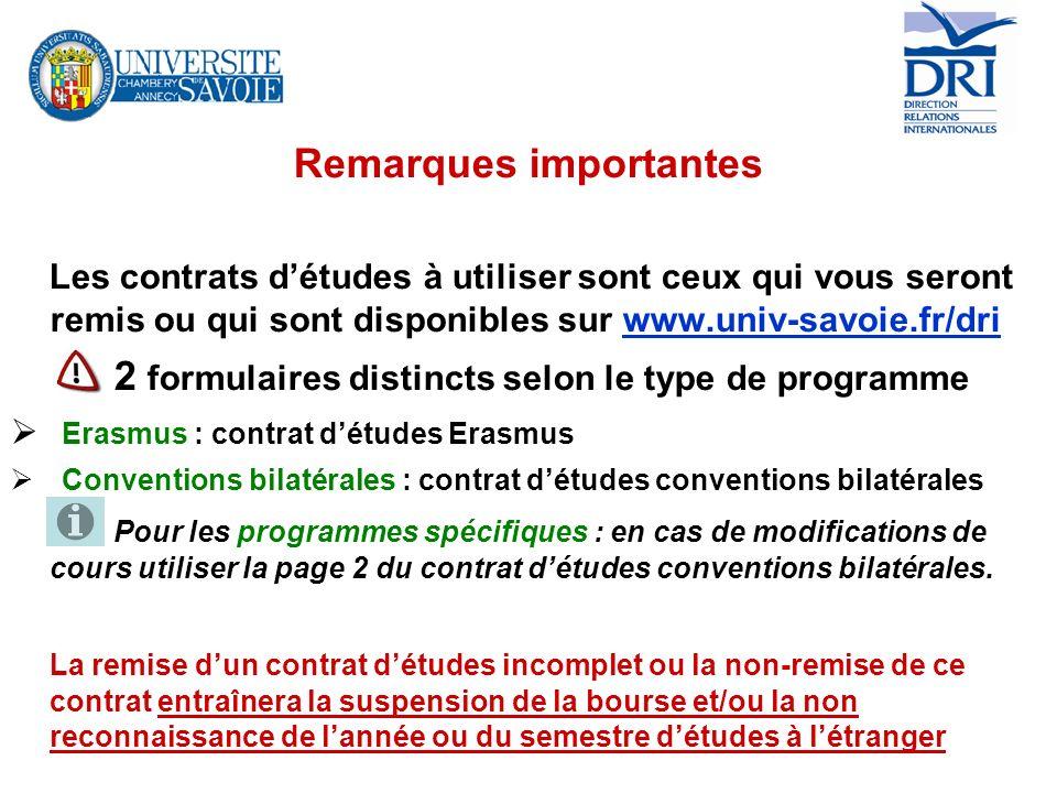 Remarques importantes Les contrats détudes à utiliser sont ceux qui vous seront remis ou qui sont disponibles sur www.univ-savoie.fr/dri 2 formulaires