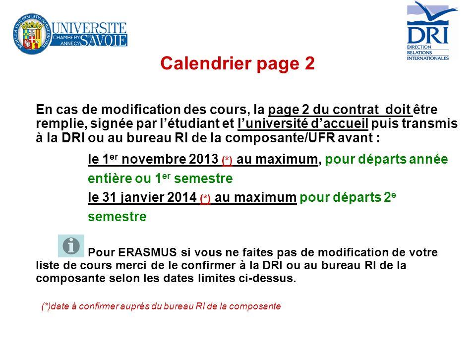 Calendrier page 2 En cas de modification des cours, la page 2 du contrat doit être remplie, signée par létudiant et luniversité daccueil puis transmis