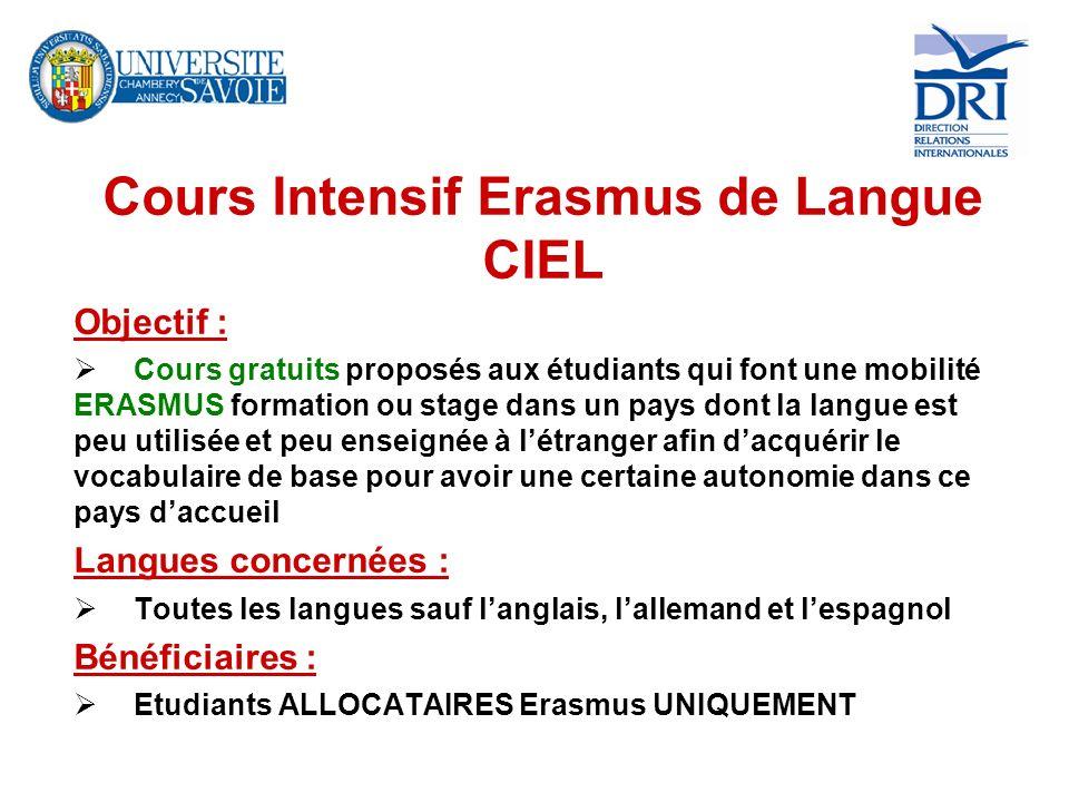 Cours Intensif Erasmus de Langue CIEL Objectif : Cours gratuits proposés aux étudiants qui font une mobilité ERASMUS formation ou stage dans un pays d