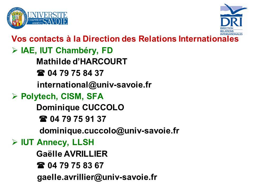 Vos contacts à la Direction des Relations Internationales IAE, IUT Chambéry, FD Mathilde dHARCOURT 04 79 75 84 37 international@univ-savoie.fr Polytec