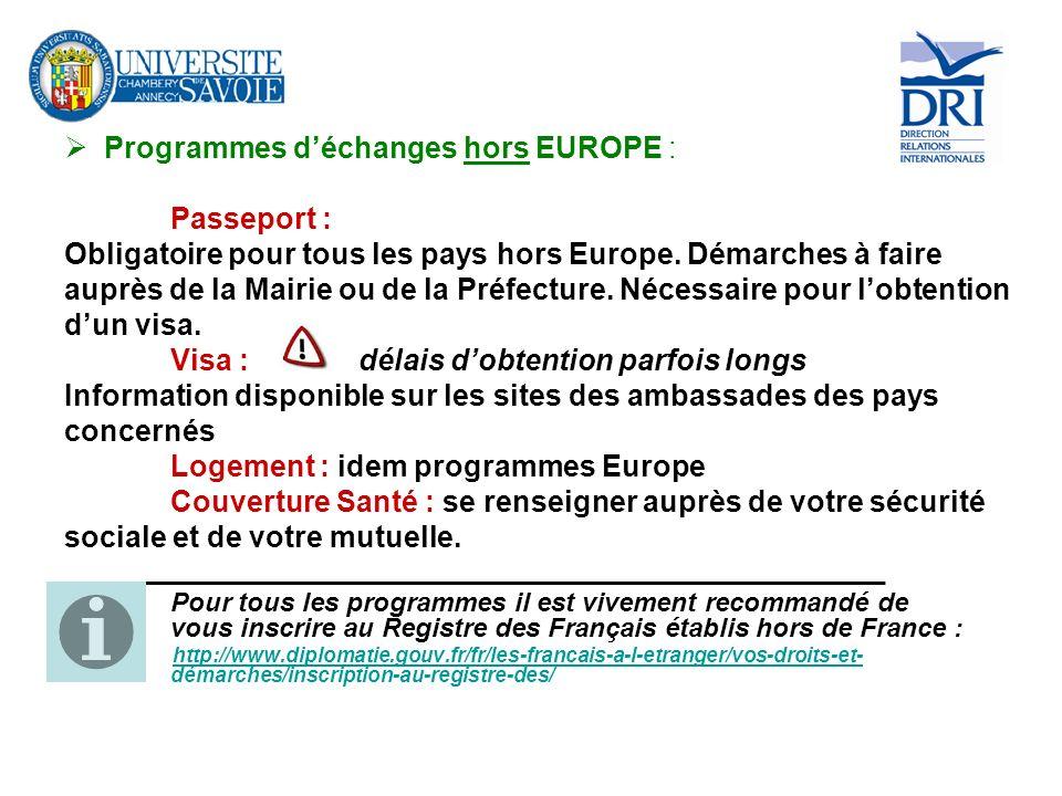 Programmes déchanges hors EUROPE : Passeport : Obligatoire pour tous les pays hors Europe. Démarches à faire auprès de la Mairie ou de la Préfecture.