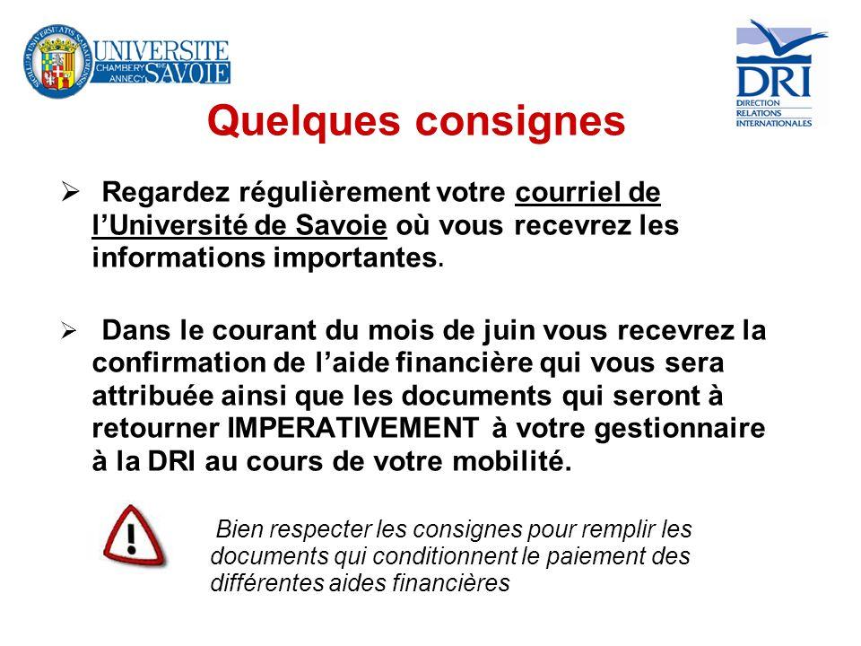 Quelques consignes Regardez régulièrement votre courriel de lUniversité de Savoie où vous recevrez les informations importantes. Dans le courant du mo