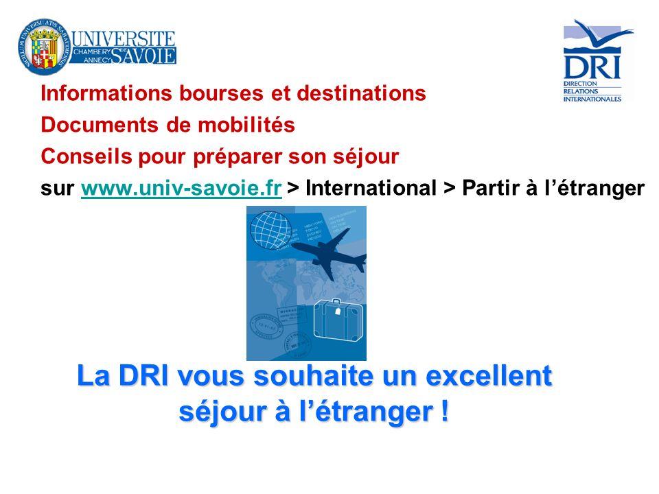 La DRI vous souhaite un excellent séjour à létranger ! Informations bourses et destinations Documents de mobilités Conseils pour préparer son séjour s