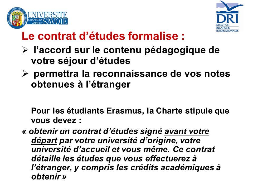 Le contrat détudes comprend 2 pages (Téléchargeable sur le site de luniversité : www.univ-savoie.fr/dri )www.univ-savoie.fr/dri la 1ère page concerne les cours que vous envisagez de suivre.