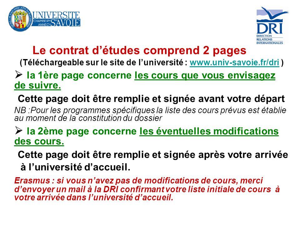 Le contrat détudes comprend 2 pages (Téléchargeable sur le site de luniversité : www.univ-savoie.fr/dri )www.univ-savoie.fr/dri la 1ère page concerne