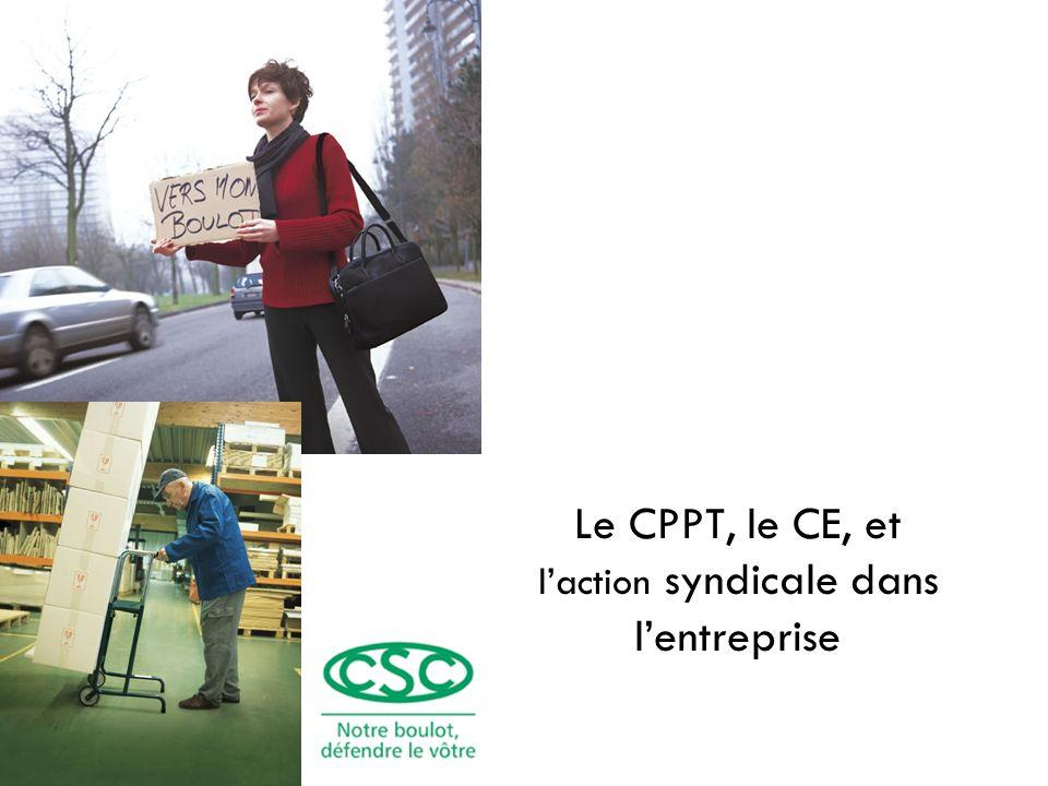 Le CPPT, le CE, et laction syndicale dans lentreprise