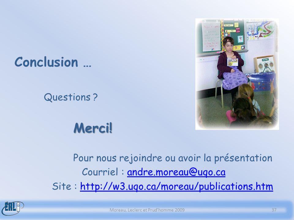 Conclusion … Questions ?Merci! Pour nous rejoindre ou avoir la présentation Courriel : andre.moreau@uqo.caandre.moreau@uqo.ca Site : http://w3.uqo.ca/