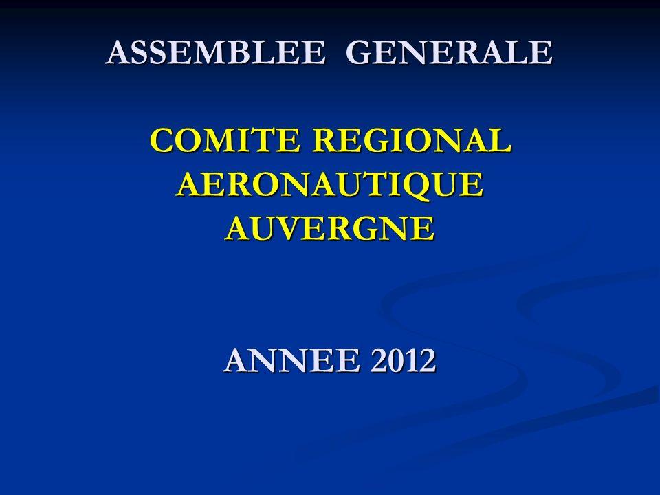 ASSEMBLEE GENERALE COMITE REGIONAL AERONAUTIQUE AUVERGNE ANNEE 2012