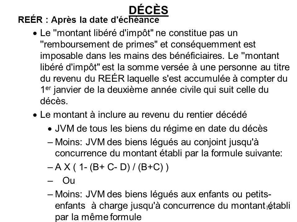 12 DÉCÈS REÉR : Après la date d'échéance Le ''montant libéré d'impôt