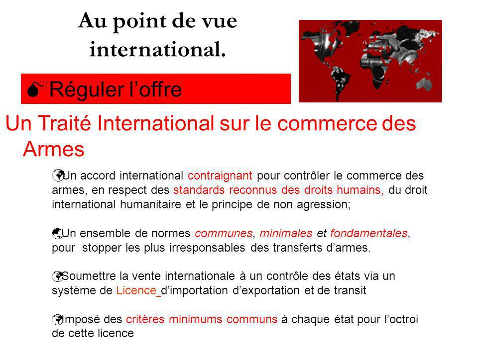 Un Traité International sur le commerce des Armes Un accord international contraignant pour contrôler le commerce des armes, en respect des standards