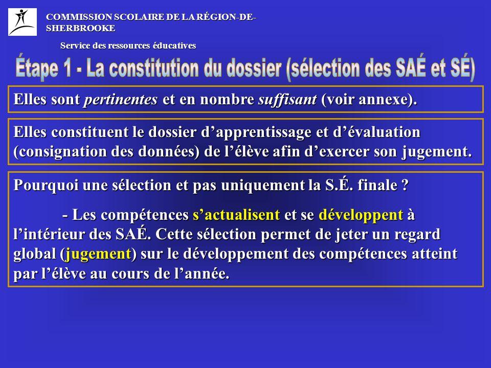 COMMISSION SCOLAIRE DE LA RÉGION-DE- SHERBROOKE Service des ressources éducatives Service des ressources éducatives Elles sont pertinentes et en nombre suffisant (voir annexe).