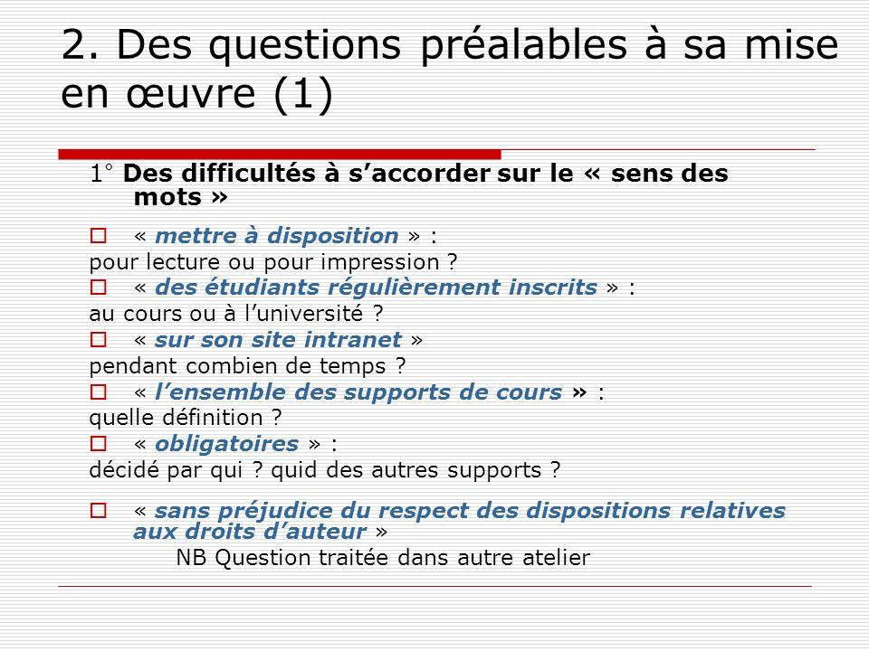2. Des questions préalables à sa mise en œuvre (1) 1° Des difficultés à saccorder sur le « sens des mots » « mettre à disposition » : pour lecture ou