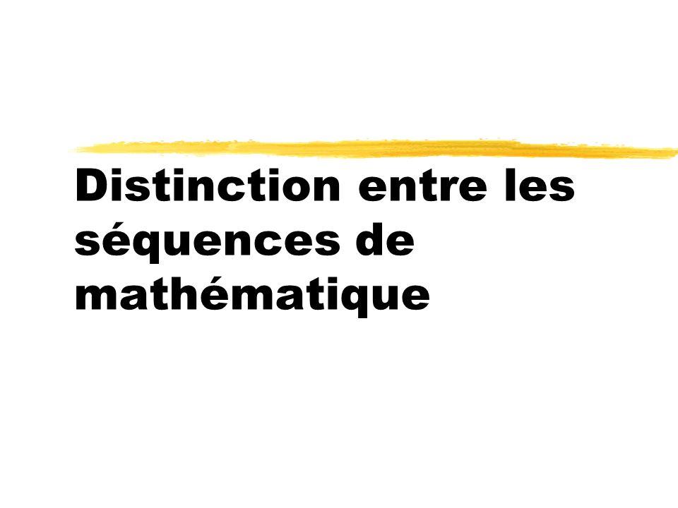 Distinction entre les séquences de mathématique