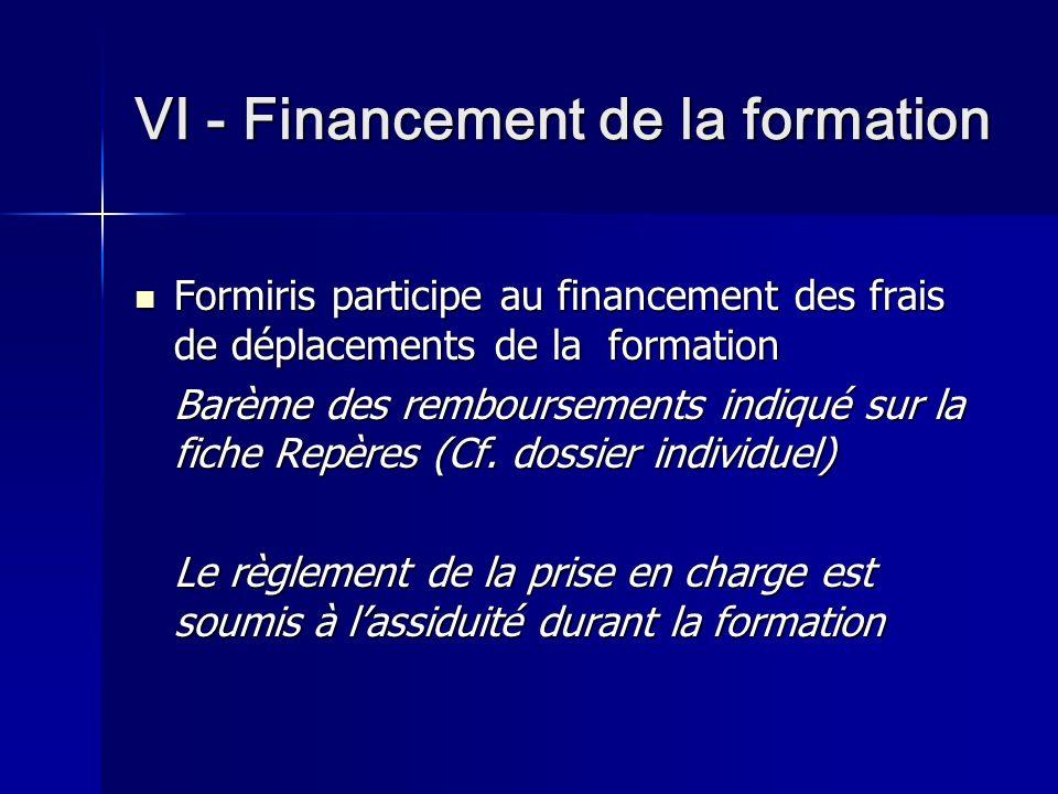 VI - Financement de la formation Formiris Formiris participe au financement des frais de déplacements de la formation Barème des remboursements indiqu