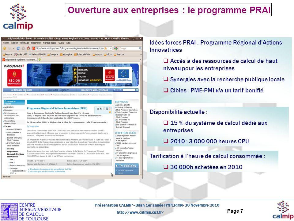 http://www.calmip.cict.fr/ Présentation CALMIP - Bilan 1er année HYPERION- 30 Novembre 2010 Page 7 Ouverture aux entreprises : le programme PRAI Idées