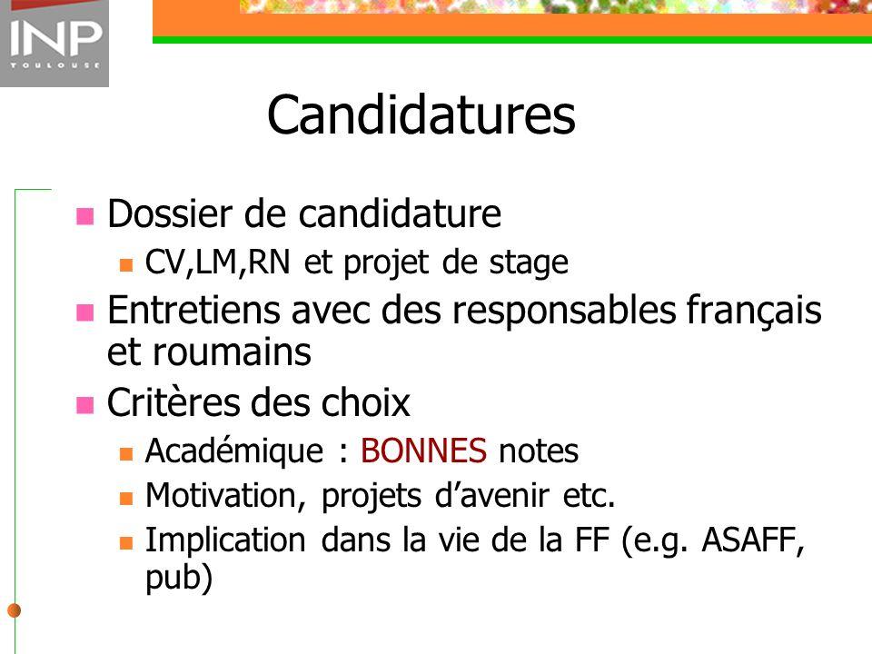 Candidatures Dossier de candidature CV,LM,RN et projet de stage Entretiens avec des responsables français et roumains Critères des choix Académique :