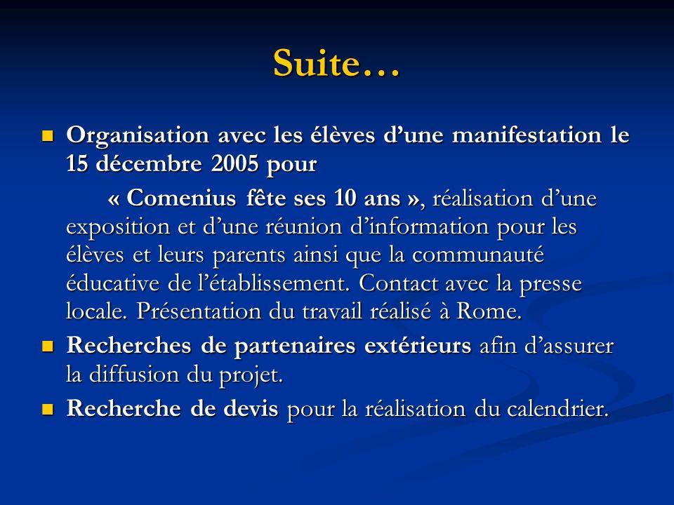Suite… Organisation avec les élèves dune manifestation le 15 décembre 2005 pour Organisation avec les élèves dune manifestation le 15 décembre 2005 po