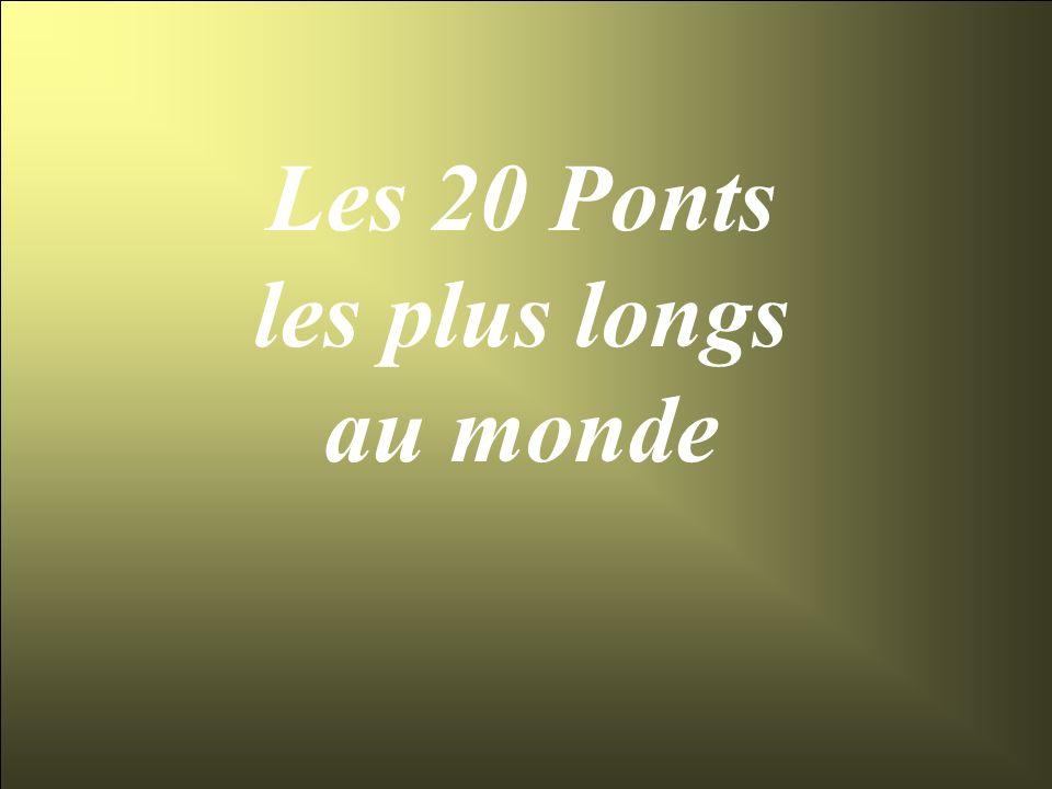 Les 20 Ponts les plus longs au monde