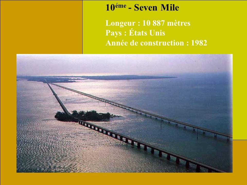 11 éme - Sunshine Skyway Longeur : 8 851 mètres Pays : États Unis Année de construction : 1987