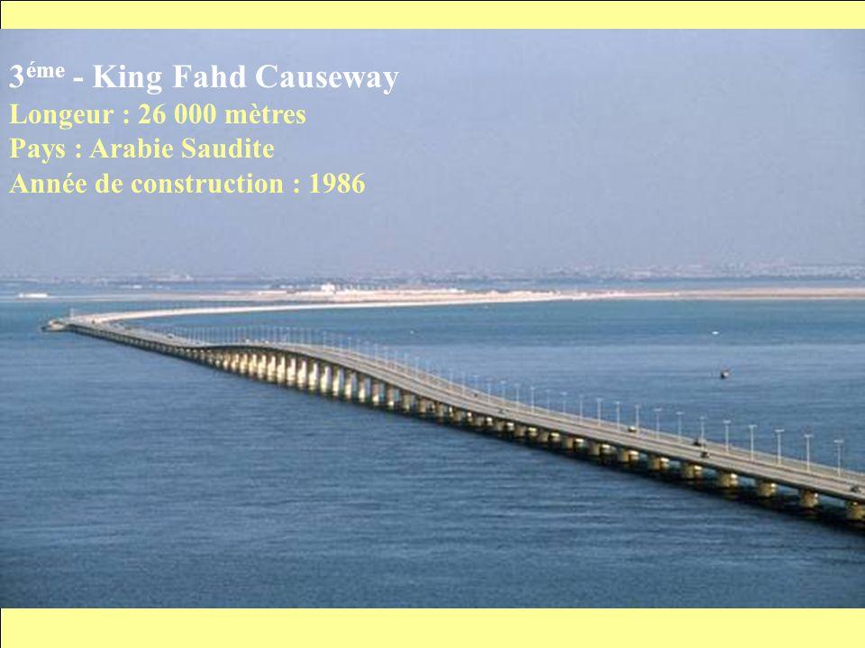 4 éme - Chesapeake Bay Longeur : 24 140 mètres Pays : États Unis Année de construction : 1964