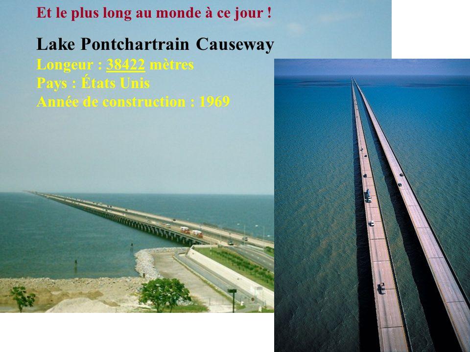 2 éme - Donghai Longeur : 32 500 mètres Pays : Chine Année de construction : 2005