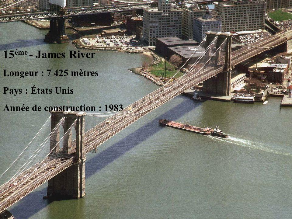 5 éme - Vasco da Gama Longeur : 17 185 m Pays : Portugal Année de construction : 1998