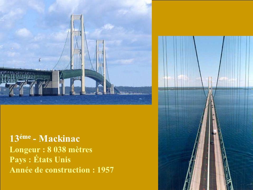 14 éme - Oresund Longeur : 7 845 mètres Pays : Danemark / Suède Année de construction : 1999
