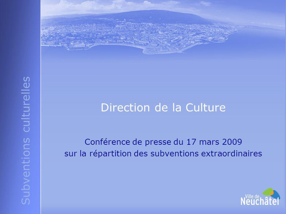 Subventions culturelles Direction de la Culture Conférence de presse du 17 mars 2009 sur la répartition des subventions extraordinaires