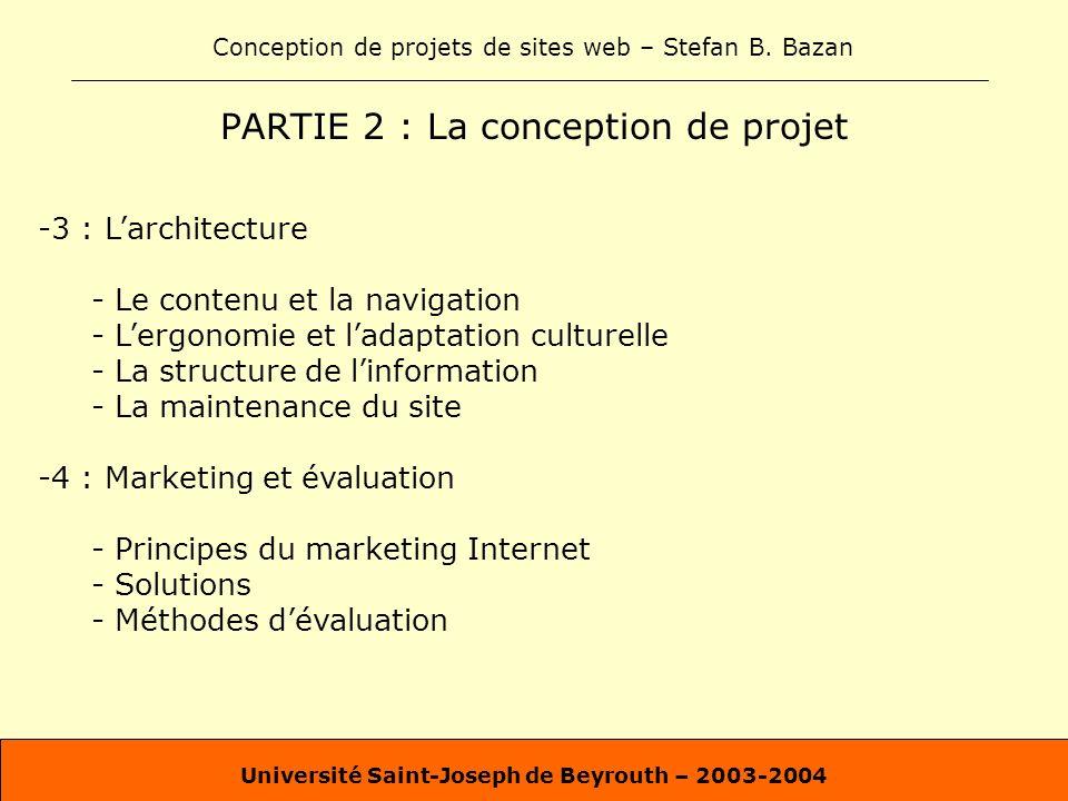 Conception de projets de sites web – Stefan B. Bazan Université Saint-Joseph de Beyrouth – 2003-2004 PARTIE 2 : La conception de projet -3 : Larchitec