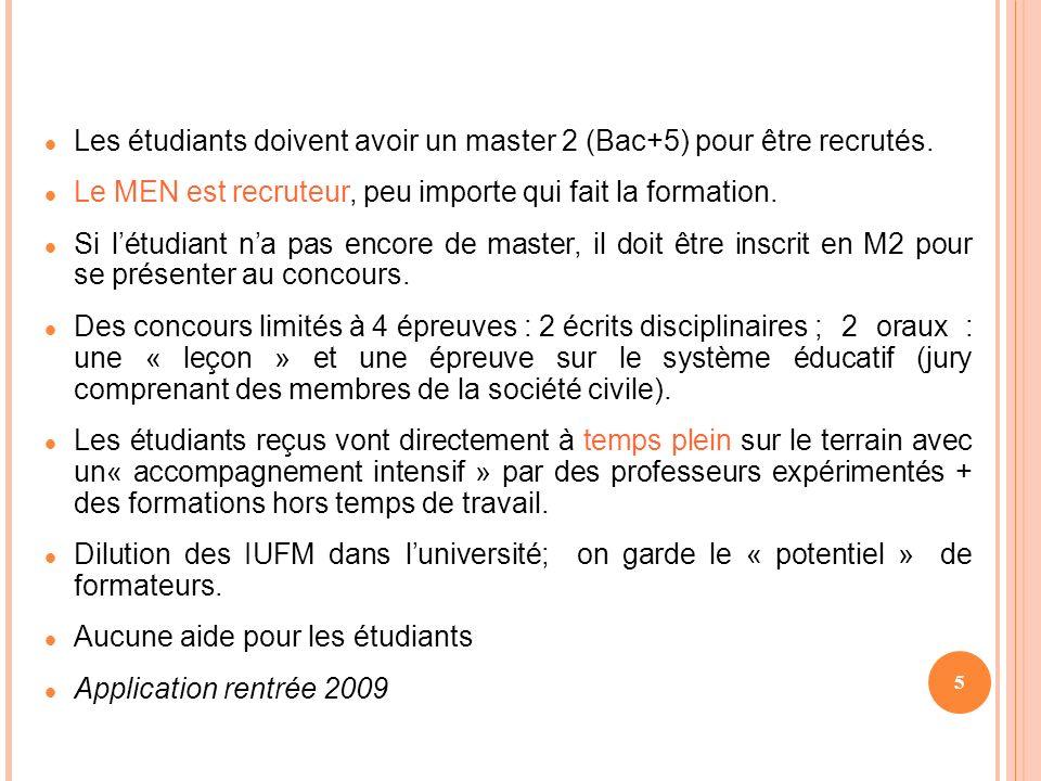 5 Les étudiants doivent avoir un master 2 (Bac+5) pour être recrutés.