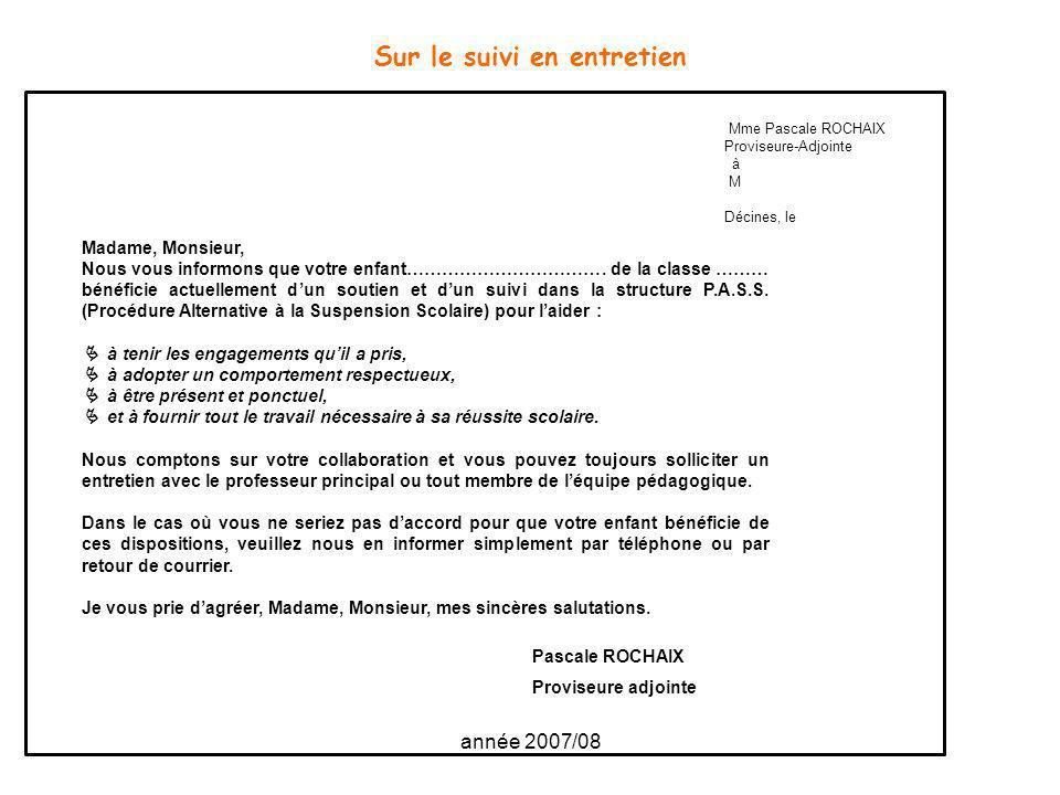 année 2007/08 Sur le suivi en entretien Mme Pascale ROCHAIX Proviseure-Adjointe à M Décines, le Madame, Monsieur, Nous vous informons que votre enfant