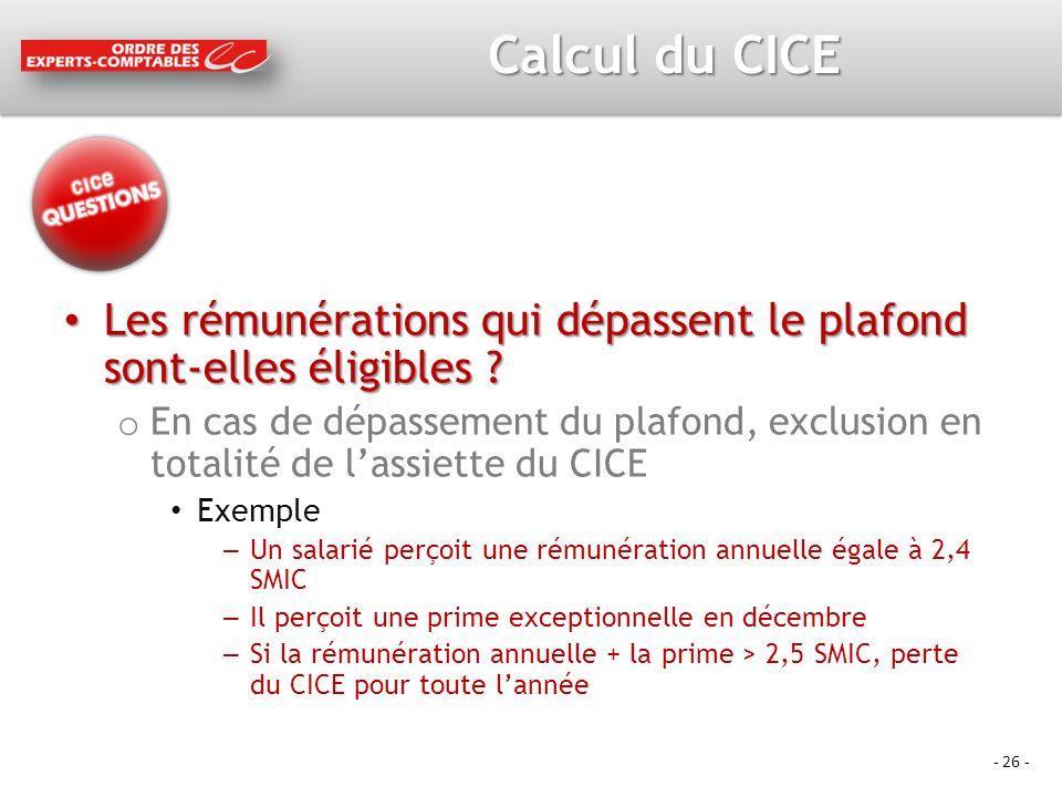 - 26 - Calcul du CICE Les rémunérations qui dépassent le plafond sont-elles éligibles .