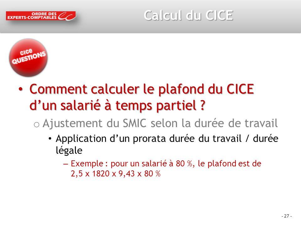 - 27 - Calcul du CICE Comment calculer le plafond du CICE dun salarié à temps partiel .