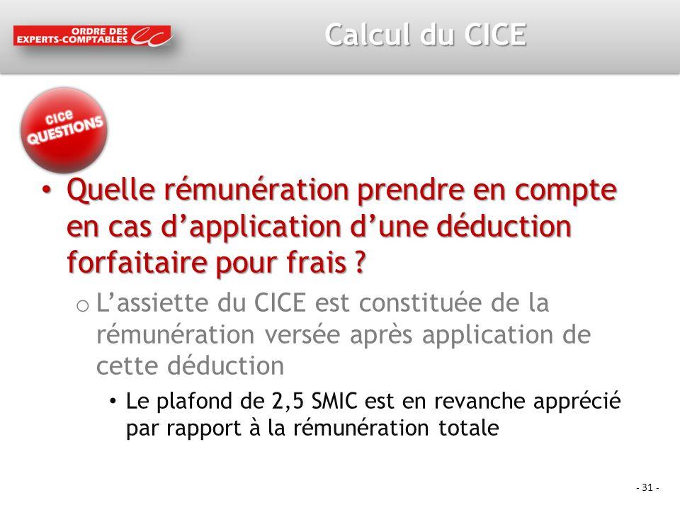 - 31 - Calcul du CICE Quelle rémunération prendre en compte en cas dapplication dune déduction forfaitaire pour frais .
